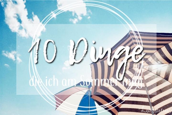 Geplauder | 10 Dinge, die ich am Sommermag